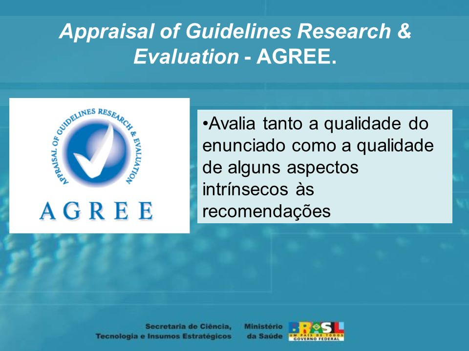 Appraisal of Guidelines Research & Evaluation - AGREE.