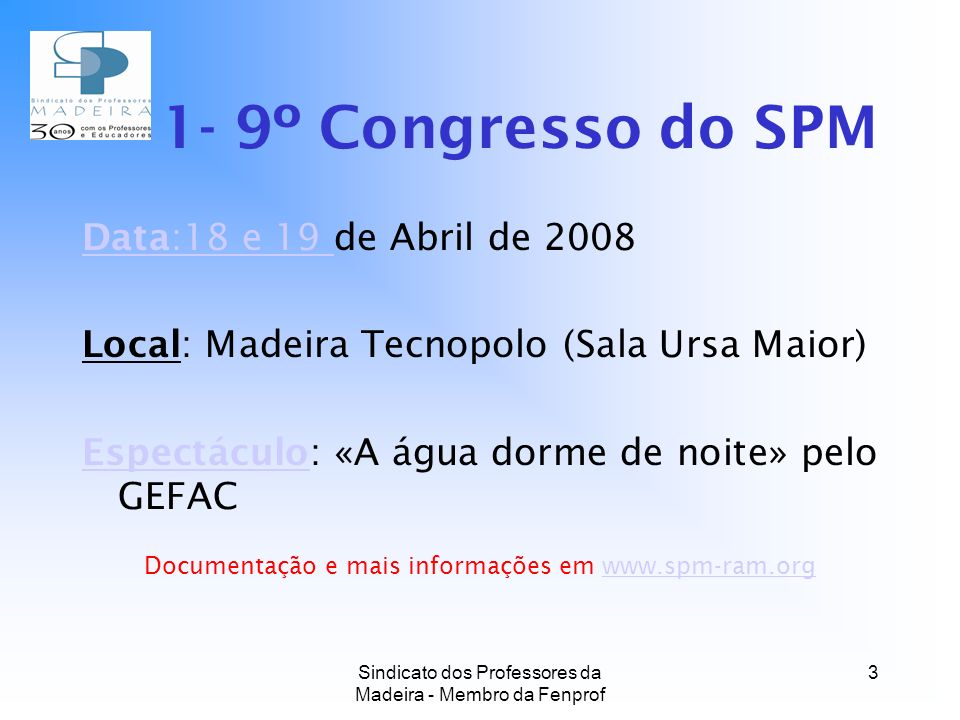 1- 9º Congresso do SPM Data:18 e 19 de Abril de 2008