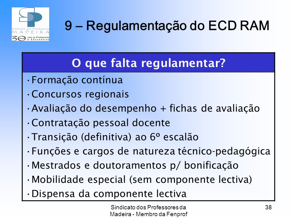 9 – Regulamentação do ECD RAM O que falta regulamentar