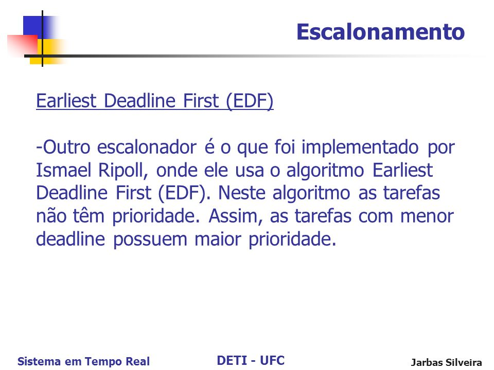 Escalonamento Earliest Deadline First (EDF)