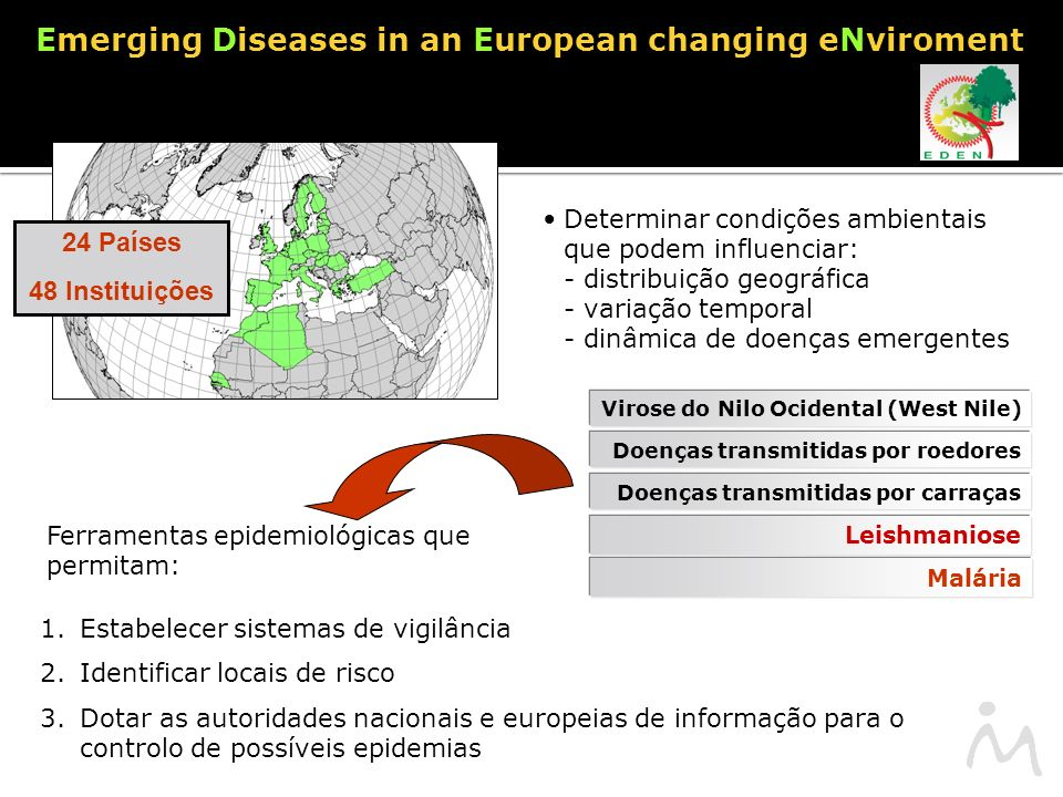 Emerging Diseases in an European changing eNviroment