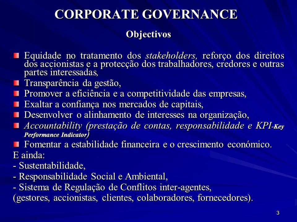 CORPORATE GOVERNANCE Objectivos