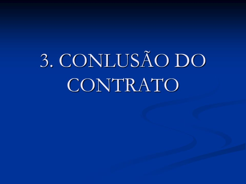 3. CONLUSÃO DO CONTRATO
