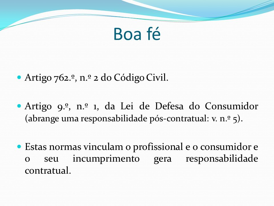 Boa fé Artigo 762.º, n.º 2 do Código Civil.