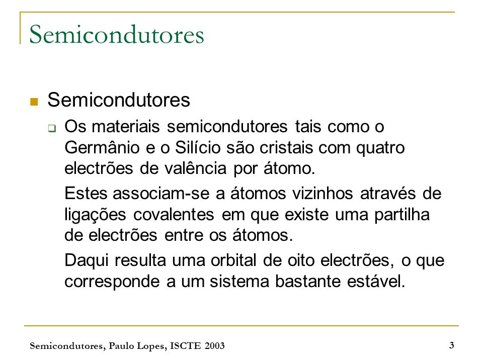 Semicondutores Semicondutores