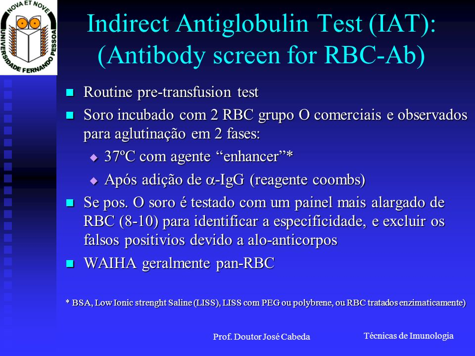 Indirect Antiglobulin Test (IAT): (Antibody screen for RBC-Ab)
