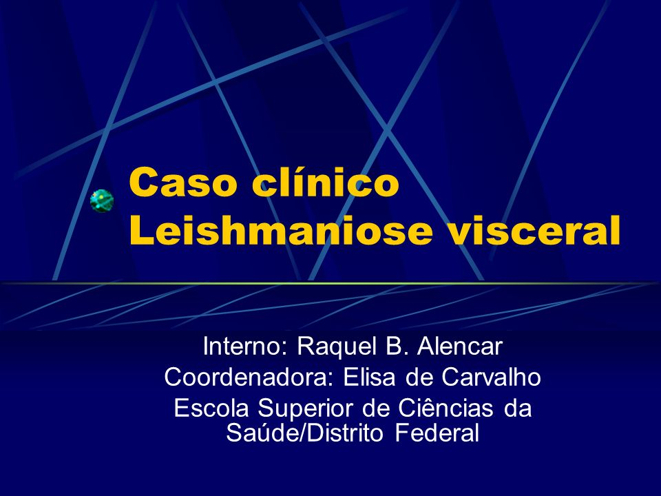 Caso clínico Leishmaniose visceral
