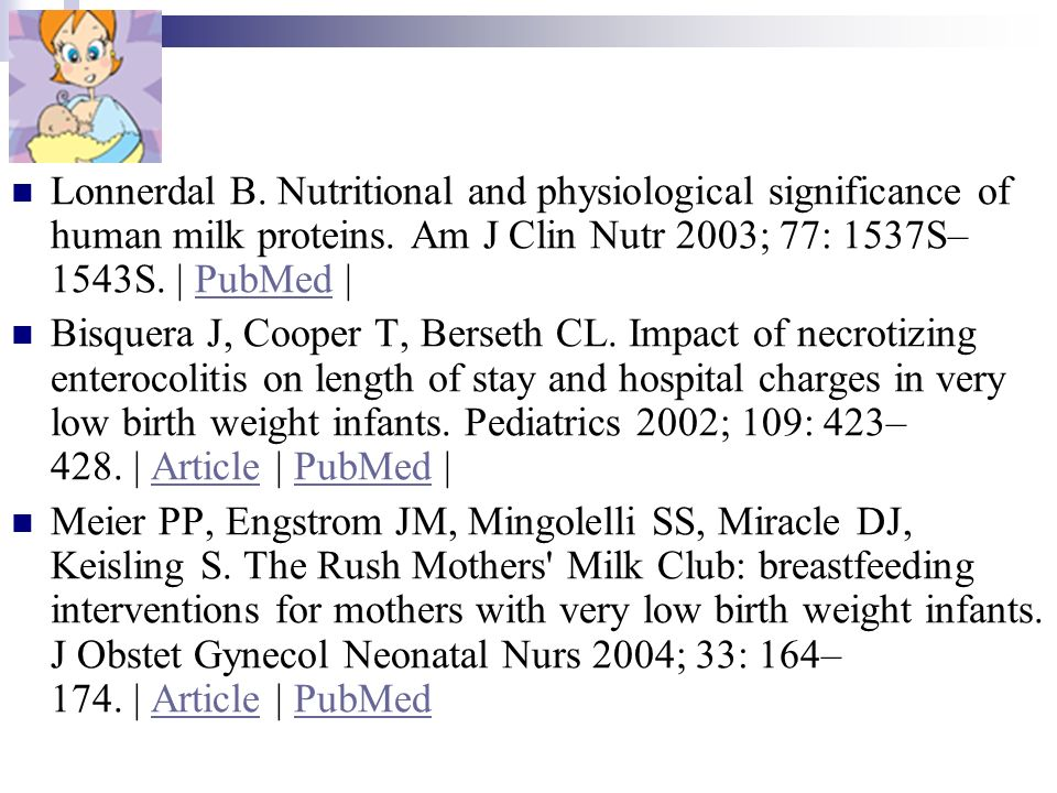 Lonnerdal B. Nutritional and physiological significance of human milk proteins. Am J Clin Nutr 2003; 77: 1537S–1543S. | PubMed |