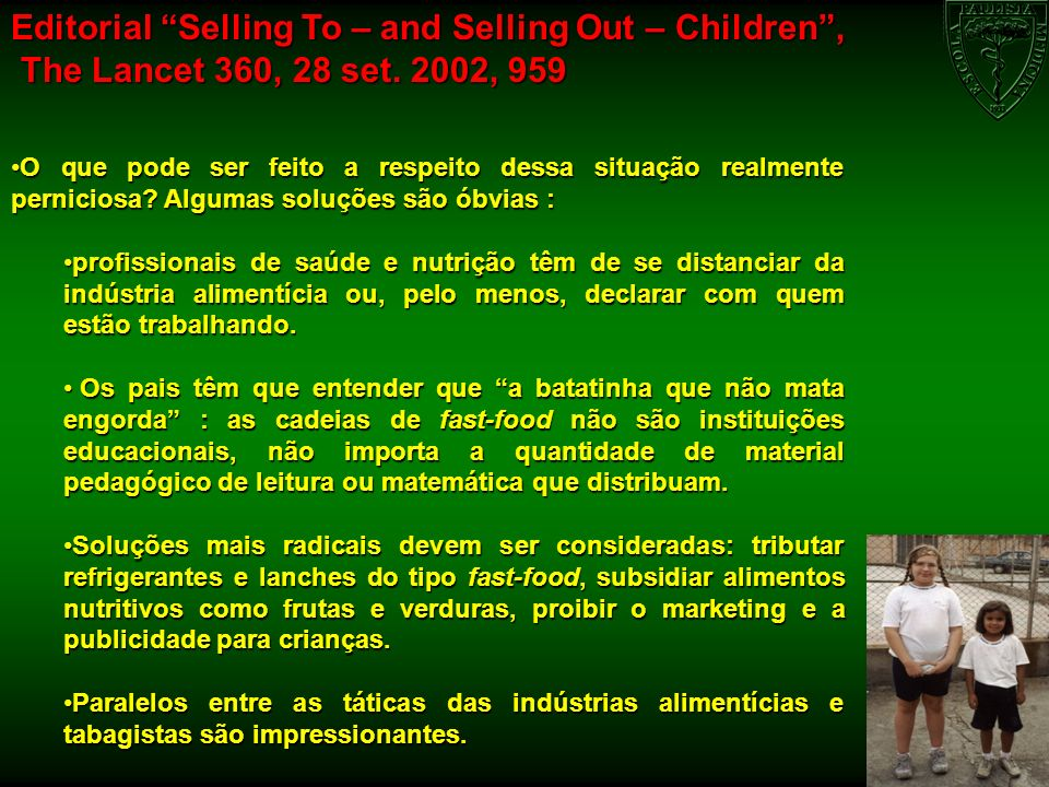 Editorial Selling To – and Selling Out – Children ,