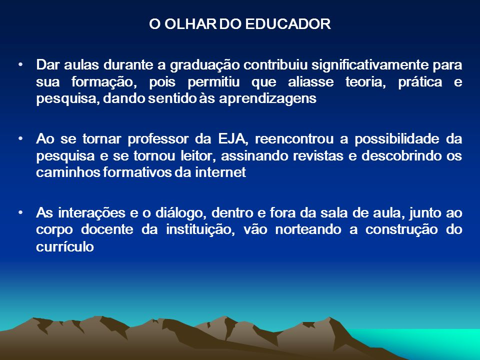 O OLHAR DO EDUCADOR