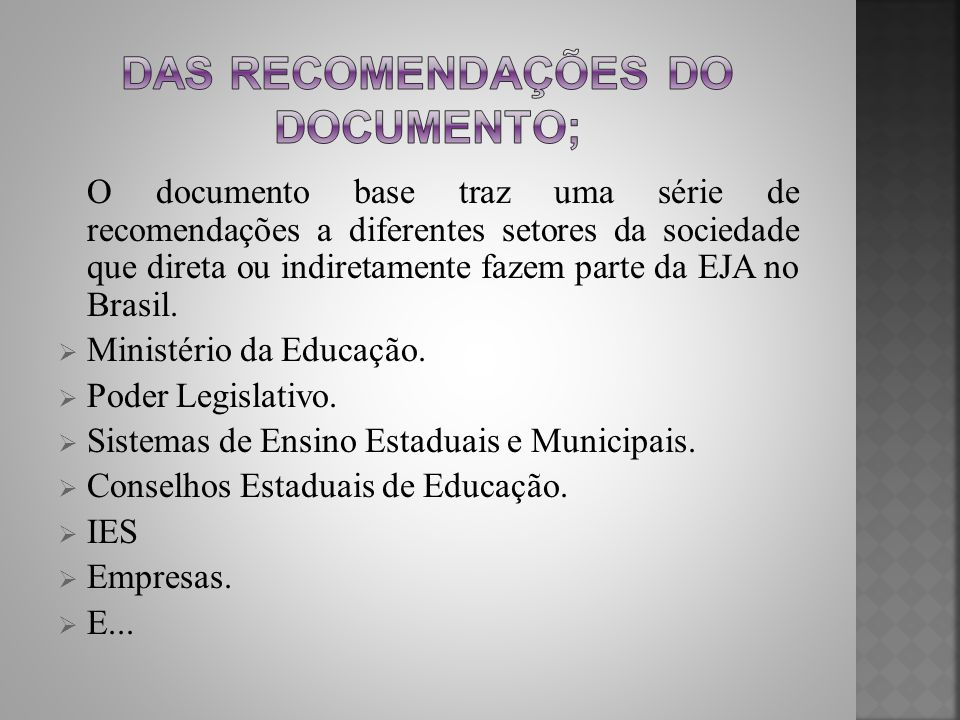 DAS RECOMENDAÇÕES DO DOCUMENTO;