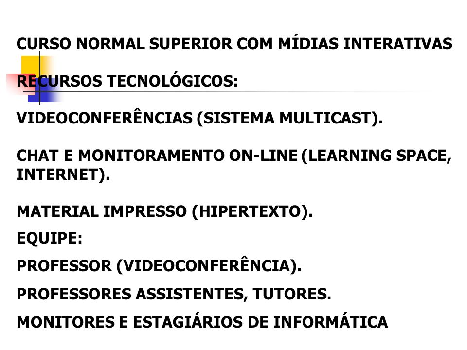 CURSO NORMAL SUPERIOR COM MÍDIAS INTERATIVAS