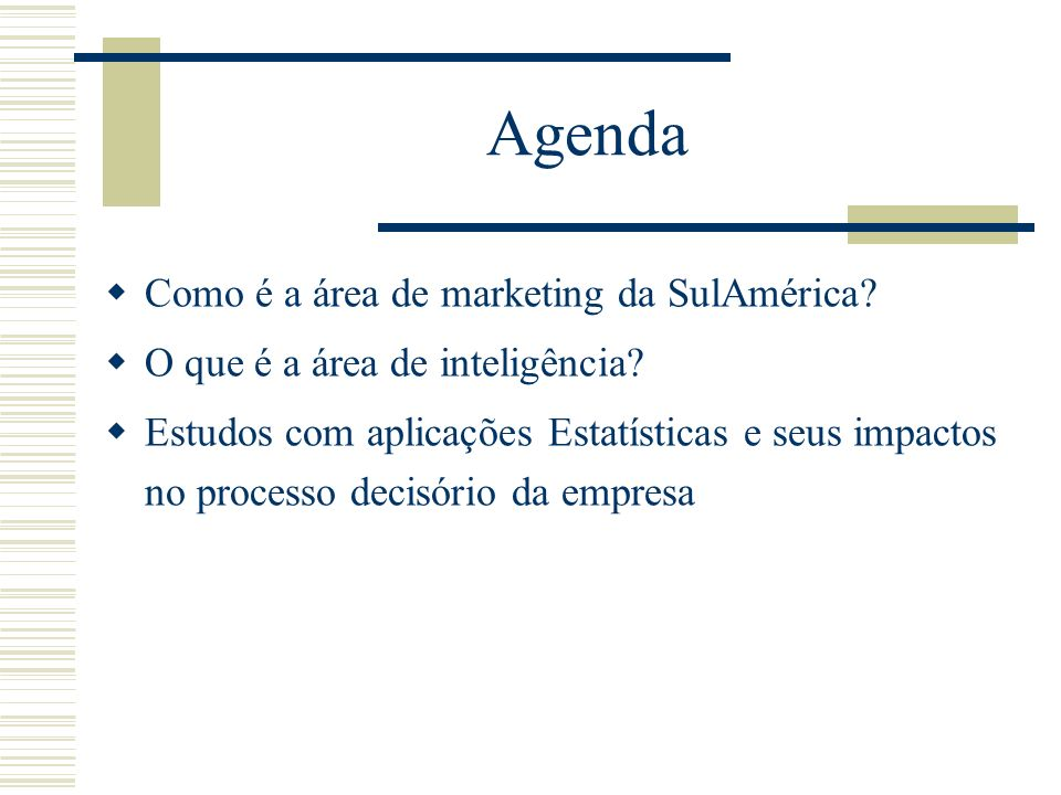 Agenda Como é a área de marketing da SulAmérica