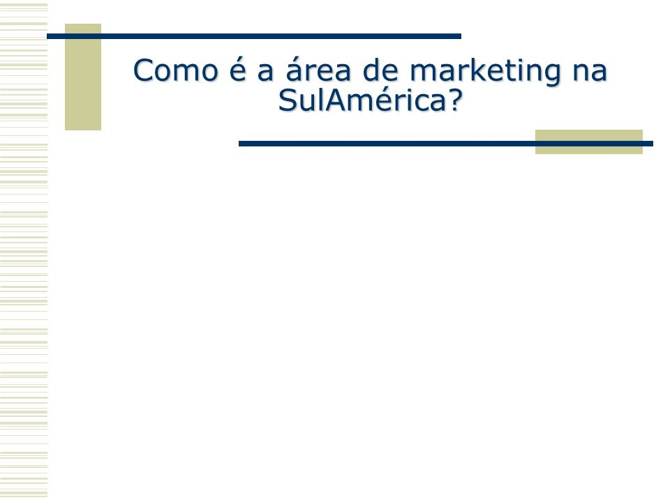 Como é a área de marketing na SulAmérica