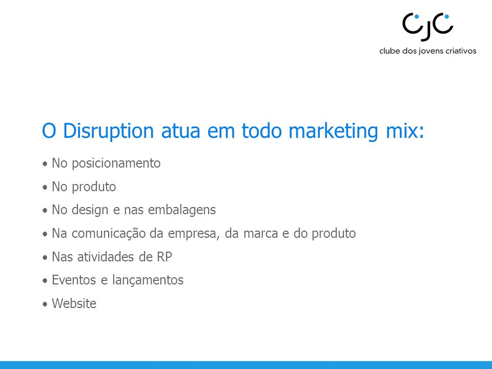 O Disruption atua em todo marketing mix: