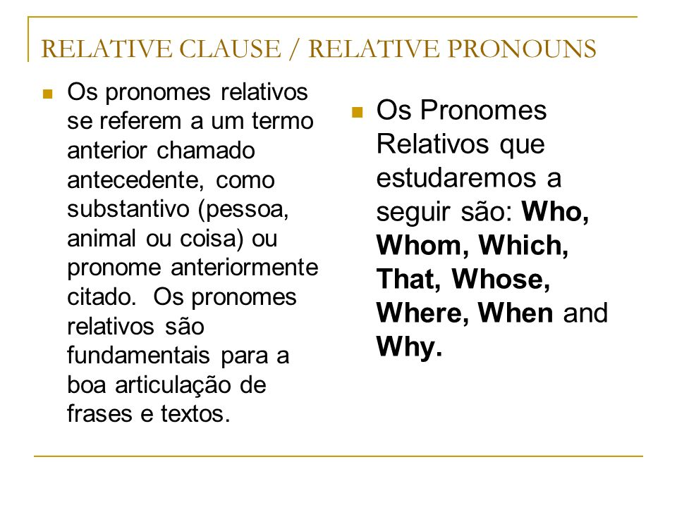 RELATIVE CLAUSE / RELATIVE PRONOUNS