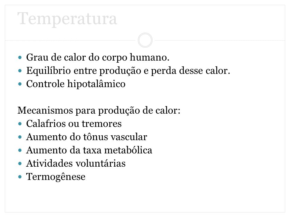 Temperatura Grau de calor do corpo humano.