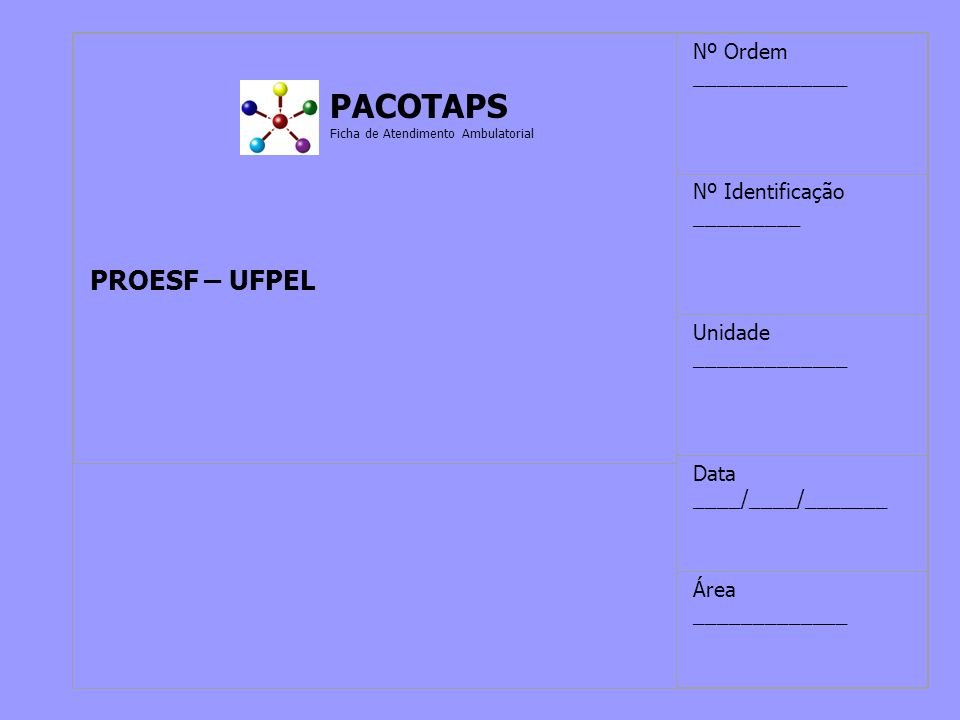 PACOTAPS PACOTAPS PROESF – UFPEL Nº Ordem _____________