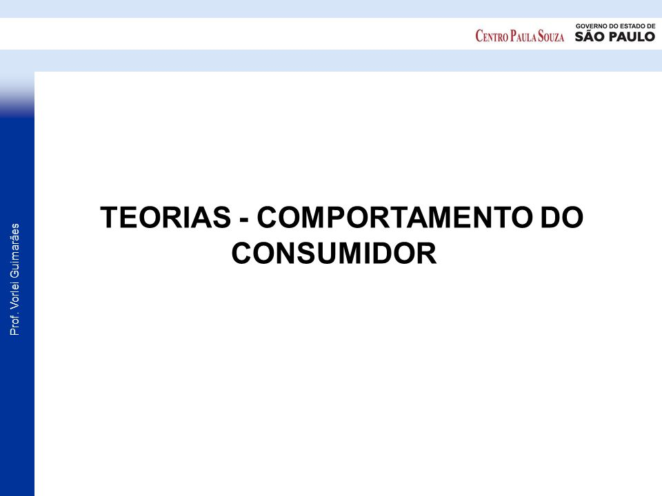 TEORIAS - COMPORTAMENTO DO CONSUMIDOR