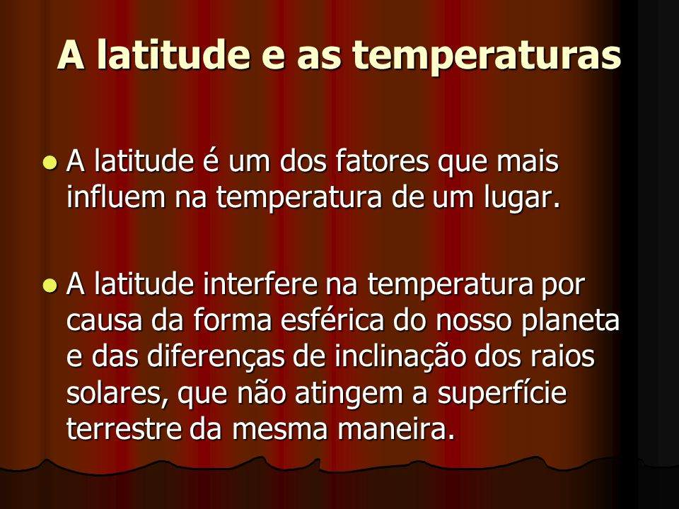 A latitude e as temperaturas