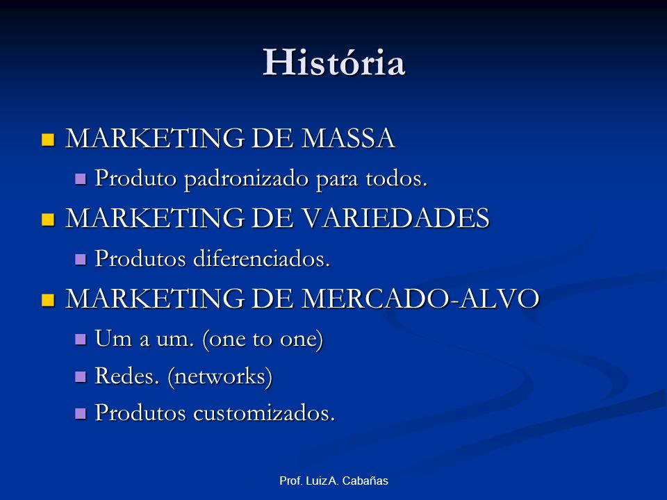História MARKETING DE MASSA MARKETING DE VARIEDADES