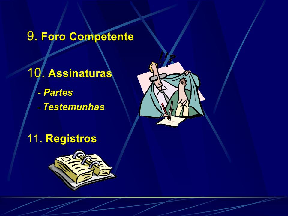 9. Foro Competente 10. Assinaturas - Partes 11. Registros
