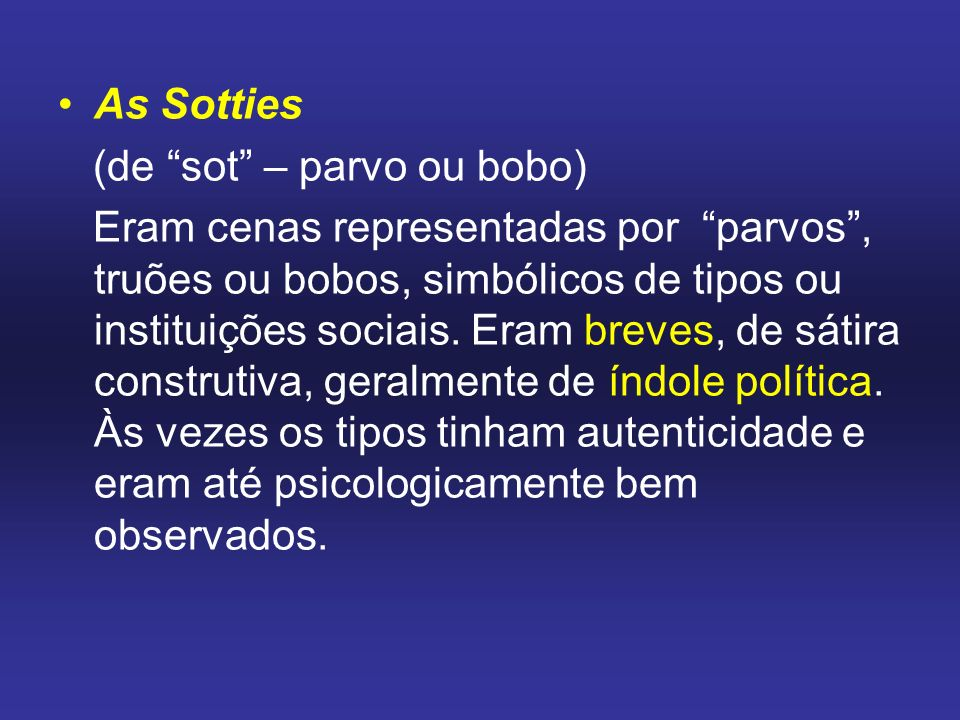 As Sotties (de sot – parvo ou bobo)