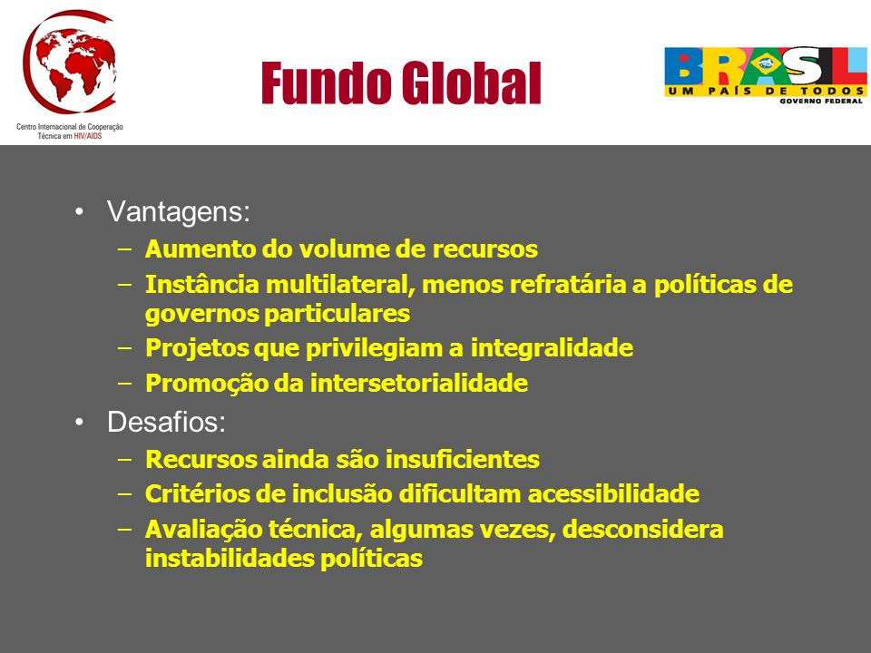 Fundo Global Vantagens: Desafios: Aumento do volume de recursos