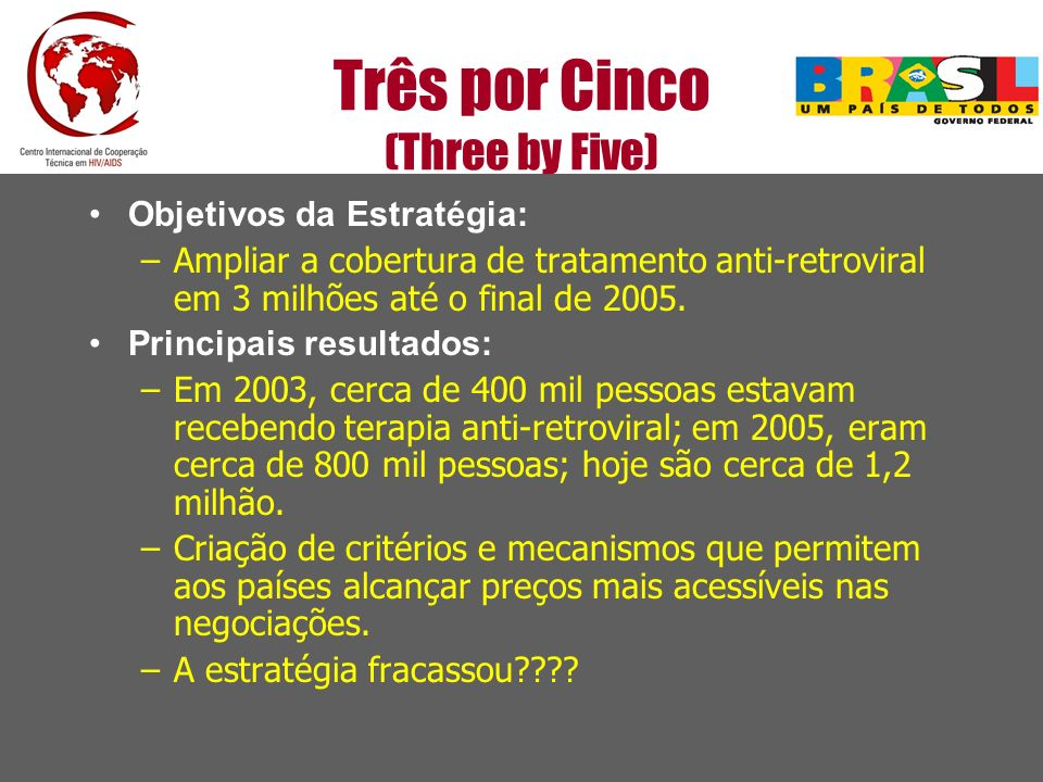 Três por Cinco (Three by Five)