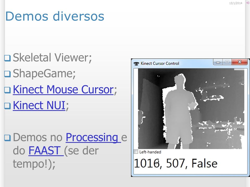 Demos diversos Skeletal Viewer; ShapeGame; Kinect Mouse Cursor;