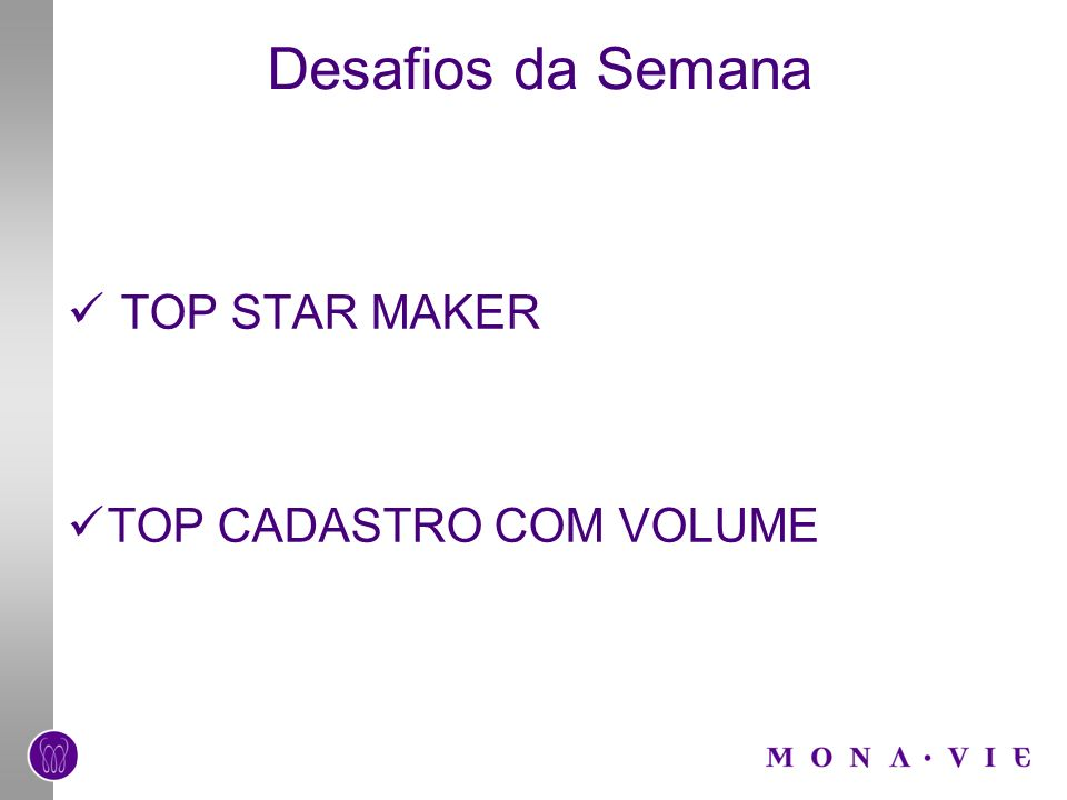 Desafios da Semana TOP STAR MAKER TOP CADASTRO COM VOLUME