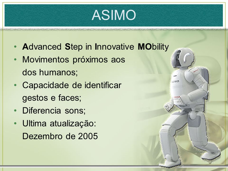 ASIMO Advanced Step in Innovative MObility Movimentos próximos aos