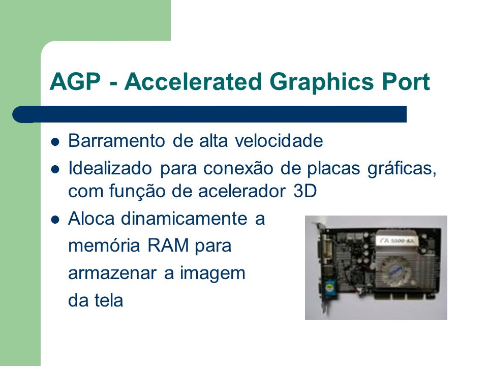 AGP - Accelerated Graphics Port