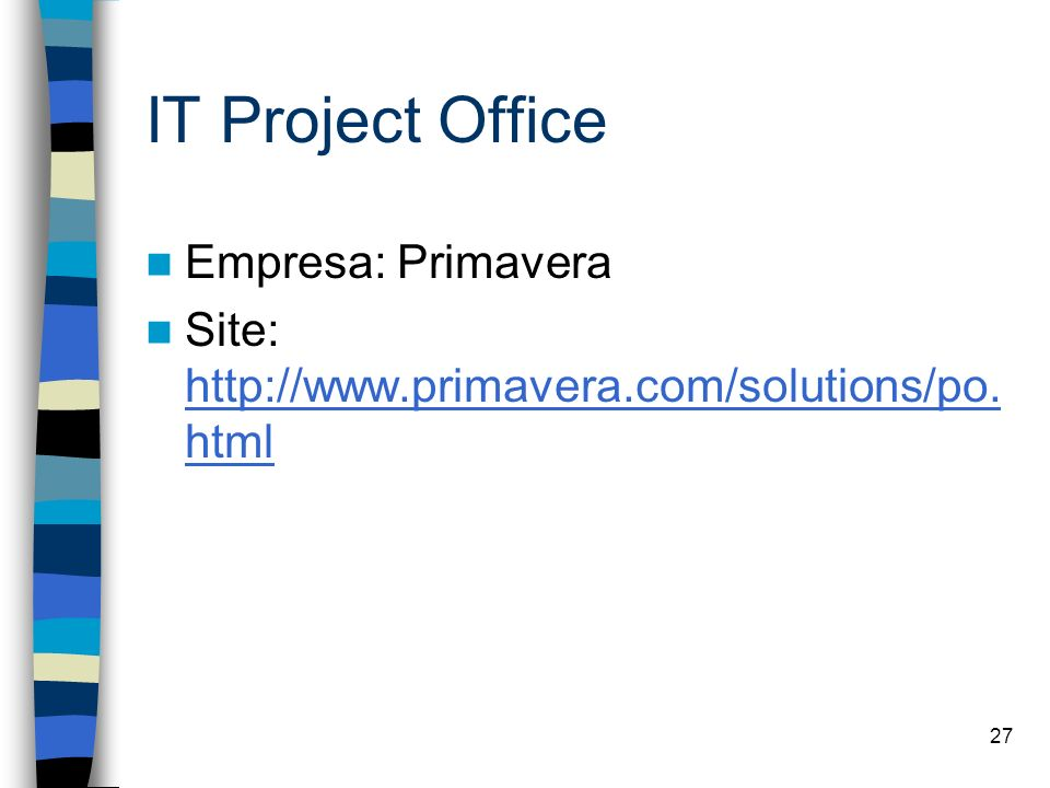 IT Project Office Empresa: Primavera