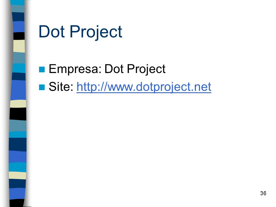 Dot Project Empresa: Dot Project Site: