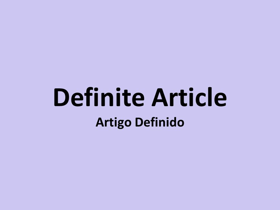 Definite Article Artigo Definido