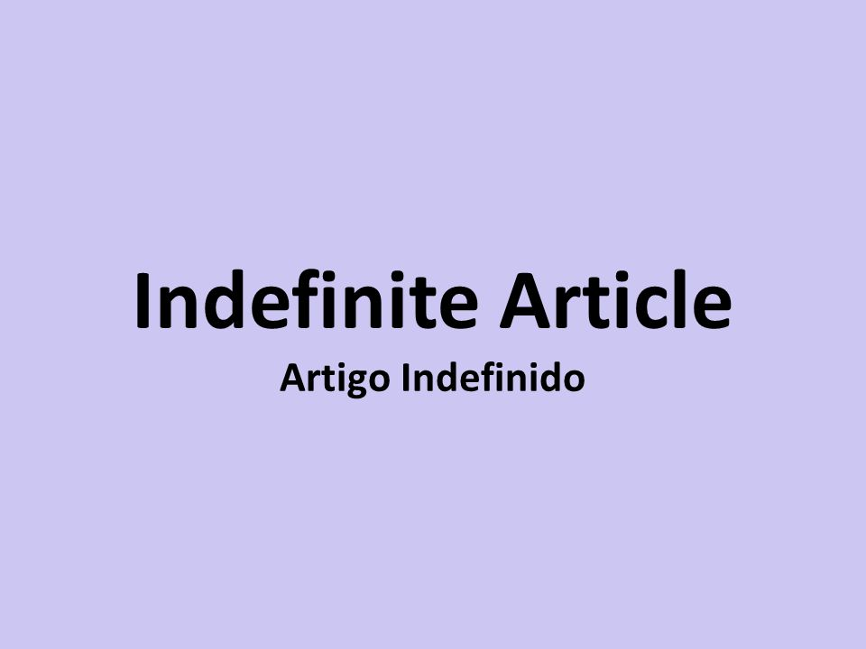Indefinite Article Artigo Indefinido