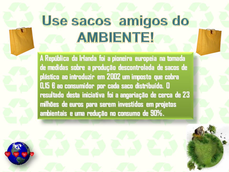 Use sacos amigos do AMBIENTE!