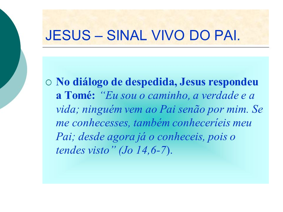 JESUS – SINAL VIVO DO PAI.