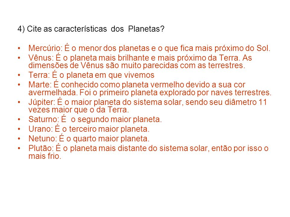 4) Cite as características dos Planetas
