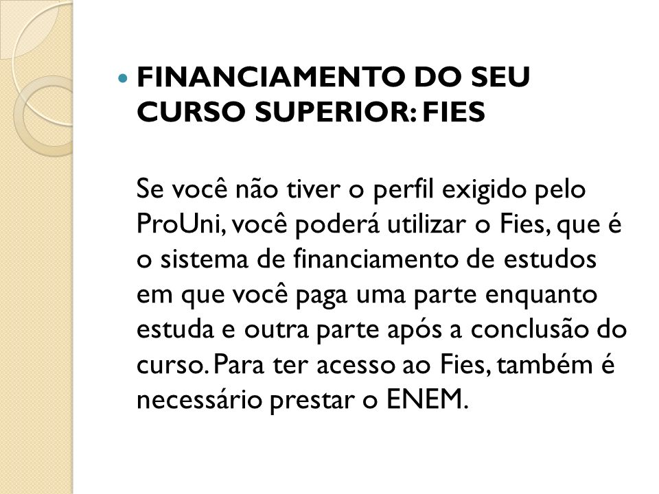 FINANCIAMENTO DO SEU CURSO SUPERIOR: FIES