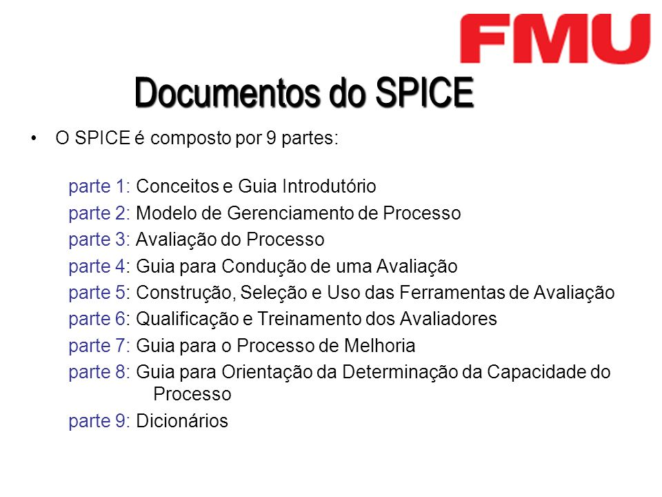 Documentos do SPICE O SPICE é composto por 9 partes:
