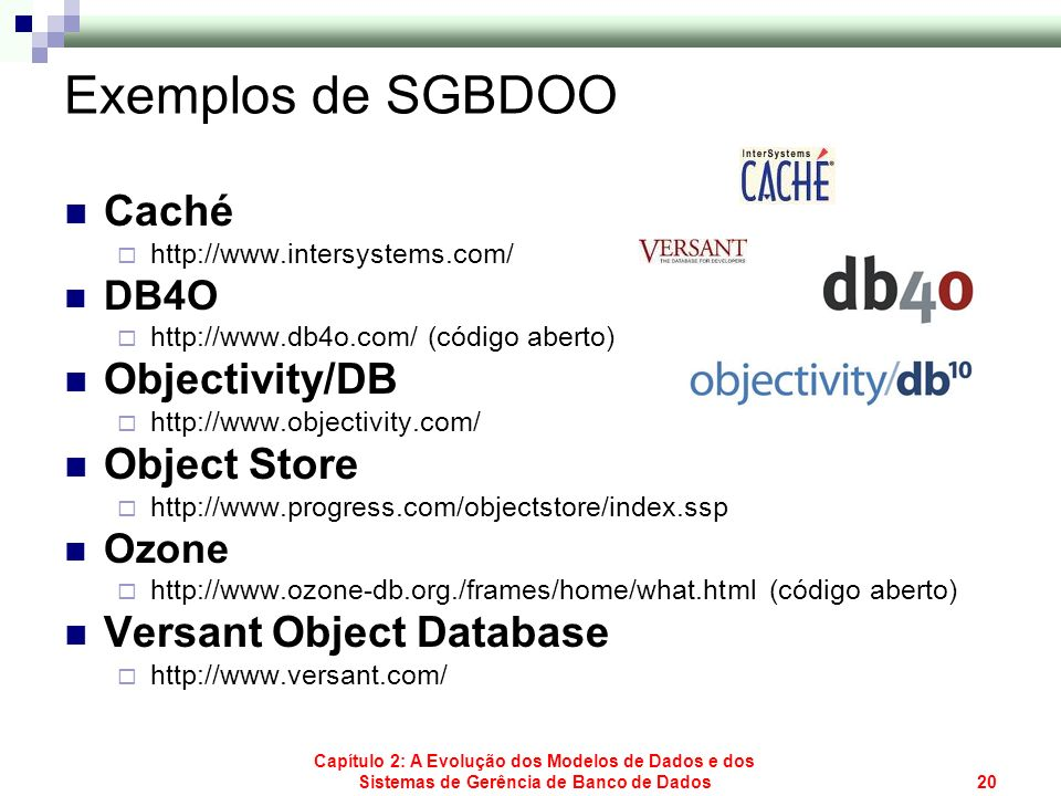 Exemplos de SGBDOO Caché Objectivity/DB Object Store