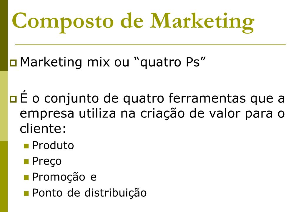 Composto de Marketing Marketing mix ou quatro Ps