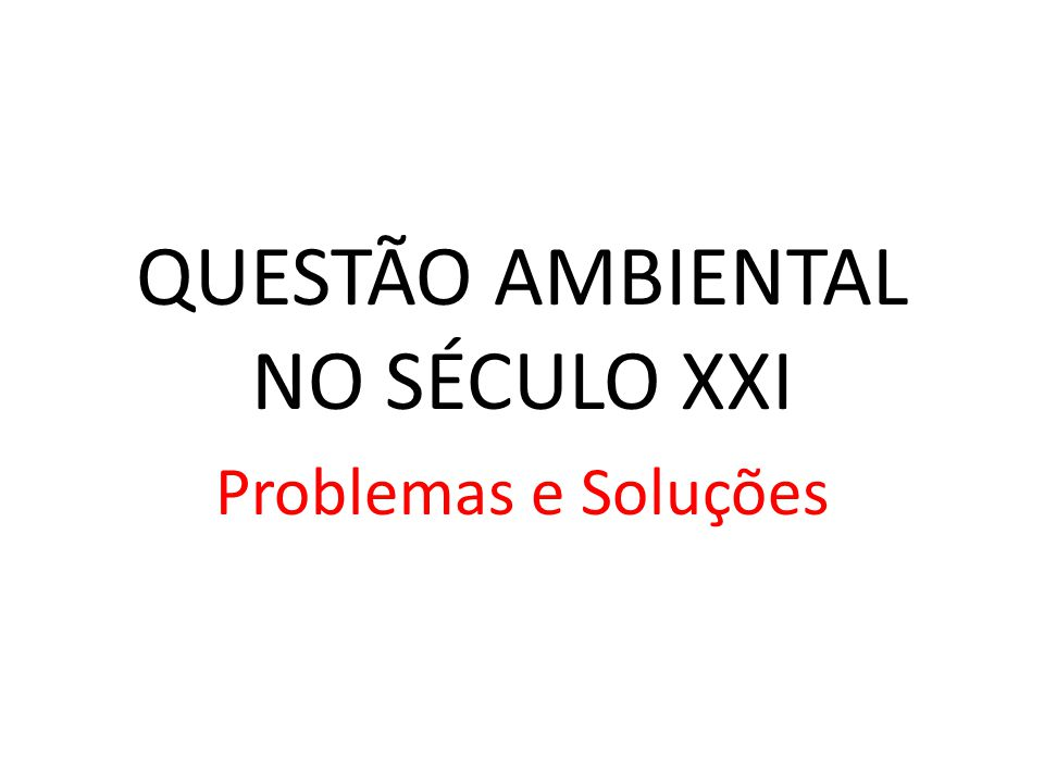 Questo ambiental no sculo xxi ppt carregar questo ambiental no sculo xxi stopboris