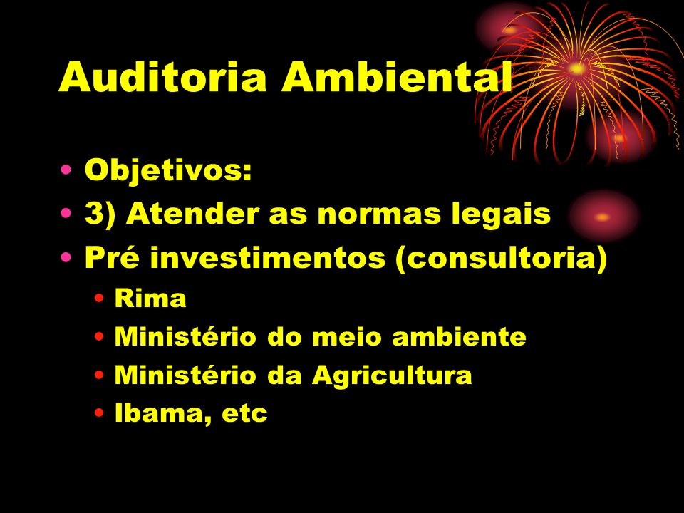 Auditoria Ambiental Objetivos: 3) Atender as normas legais