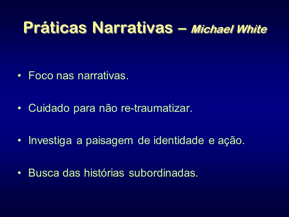 Práticas Narrativas – Michael White