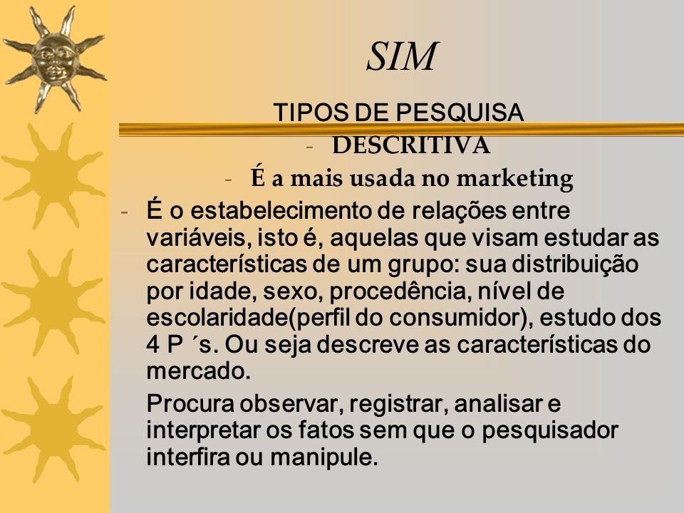 É a mais usada no marketing