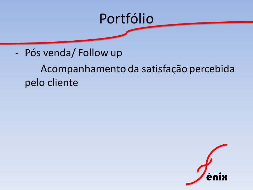 Portfólio Pós venda/ Follow up