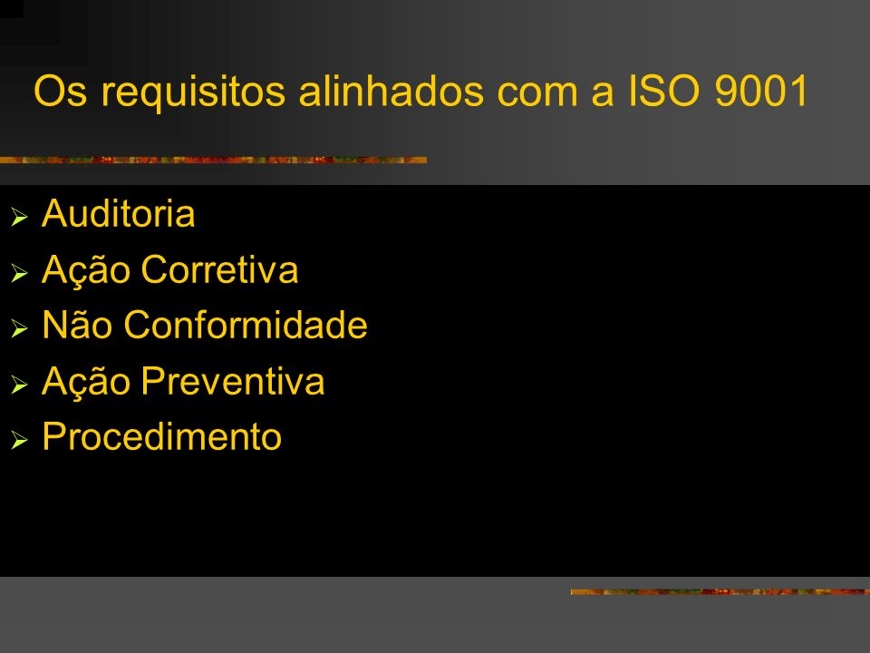 Os requisitos alinhados com a ISO 9001